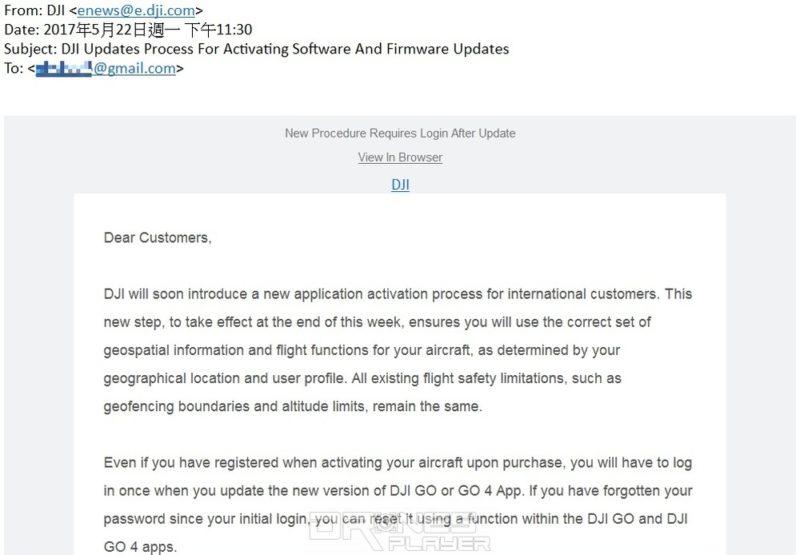 DronesPlayer 記者在 2017 年 5 月 22 日以香港用戶身份收到題為《DJI Updates Process For Activating Software And Firmware Updates》的通知電郵:新的無人機激活驗證流程將於本周末生效,通過認證無人機地理位置和用戶資料,確保無人機操作者使用正確的地理空間資訊和飛行功能。